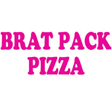 Load image into Gallery viewer, BRAT PACK PIZZA