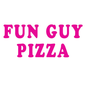 FUN GUY PIZZA