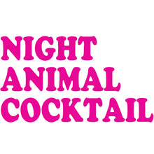 Load image into Gallery viewer, NIGHT ANIMAL COCKTAIL