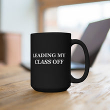 Load image into Gallery viewer, Leading My Class Off (Black Mug 15oz)