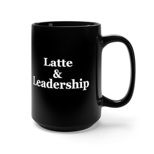 Latte & Leadership (Black Mug 15oz)