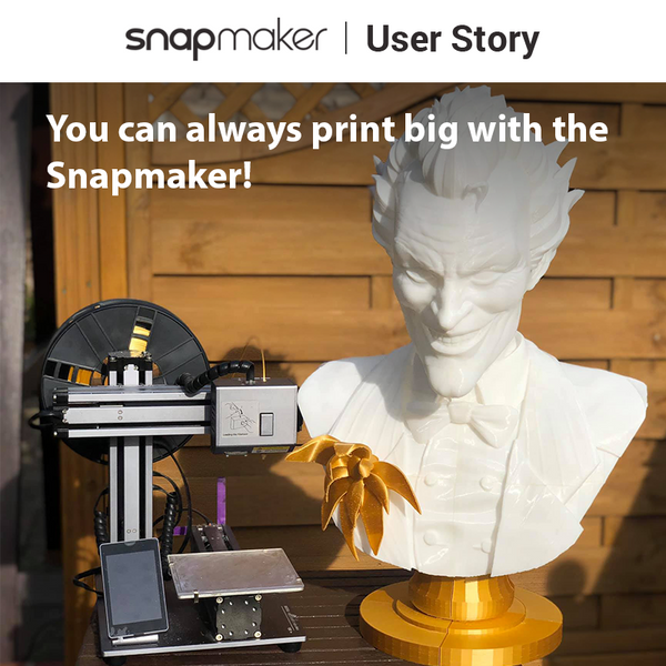 You can always print big with the Snapmaker!