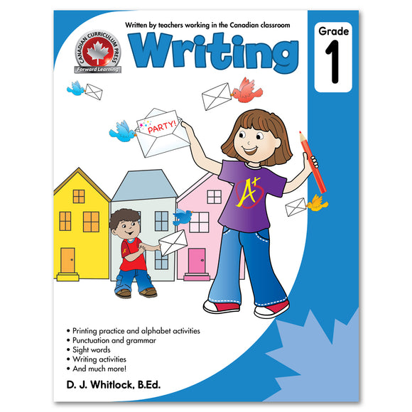 Grade 1 Writing Workbook: Printing Pratice And Alphabet Activities, Punctuation and Grammar - Canadian Curriculum Press