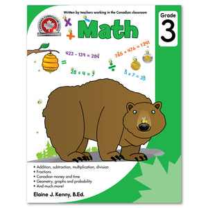 Math Grade 3: Addition, subtraction, multiplication, division, Fractions, Canadian money and time, Geometry, graphs and probability, and much more! - Canadian Curriculum Press