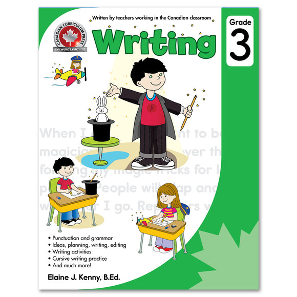 Grade 3 Writing: Punctuation And Grammar, Ideas, Planning, Writing, Editing, Cursive Writing Pratice and much more! - Canadian Curriculum Press