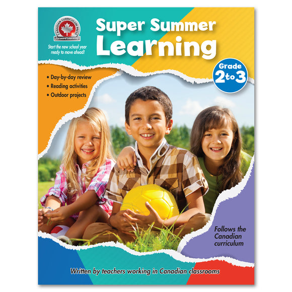 Super Summer Learning Workbook Grade 2 to Grade 3 - Canadian Curriculum Press
