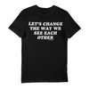 Let's Change Tee - Local Human