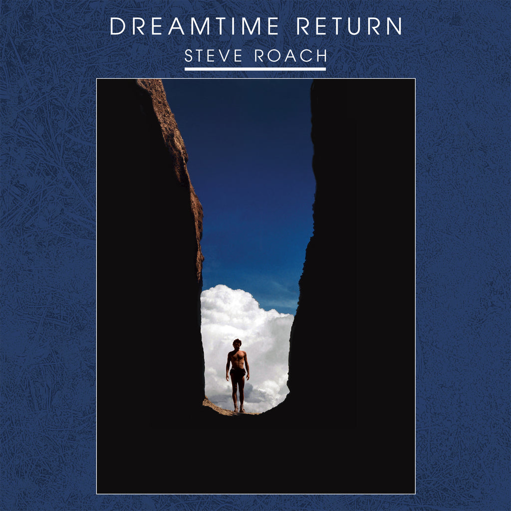 "Steve Roach ""Dreamtime Return"" (Preorder)"