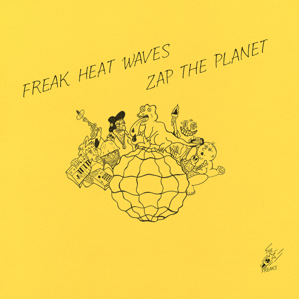 Freak Heat Waves - Zap The Planet LP