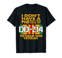 Load image into Gallery viewer, Funny shirts V-neck Tank top Hoodie sweatshirt usa uk au ca gifts for Vietnam Veteran T Shirt - Vietnam Veteran No PhD But DD-214 2148188