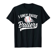 Load image into Gallery viewer, Funny shirts V-neck Tank top Hoodie sweatshirt usa uk au ca gifts for I Only Raise Ballers Baseball T-Shirt Mom Mother Dad Father 1428983