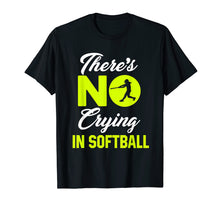 Load image into Gallery viewer, There's No Crying In Softball Funny Softball T-Shirt