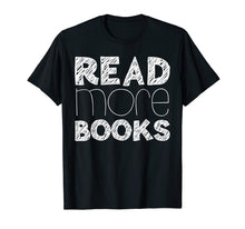 Load image into Gallery viewer, Funny shirts V-neck Tank top Hoodie sweatshirt usa uk au ca gifts for Read More Books T-Shirt English Teacher Gift 1308703