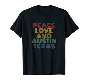 Peace Love And Austin Texas T Shirt Vintage Retro 70s