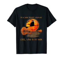 Load image into Gallery viewer, On A Dark Desert Highway Black Cat Feel Cool Wind in My Hair T-Shirt
