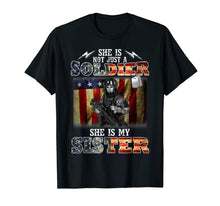 Load image into Gallery viewer, She Is Not Just A Soldier She Is My Sister T-Shirt