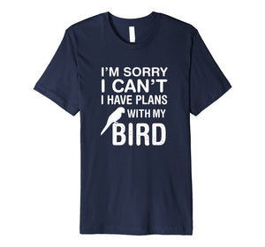 Funny shirts V-neck Tank top Hoodie sweatshirt usa uk au ca gifts for Funny Pet Bird Lover Parrot Parakeet Budgie Owner Premium T-Shirt 1041467