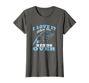 Funny shirts V-neck Tank top Hoodie sweatshirt usa uk au ca gifts for I love it when She Bends Over - Fishing Rod Gift T-Shirt 2798599