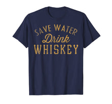 Load image into Gallery viewer, Save Water Drink Whiskey Vintage Graphic T-Shirt