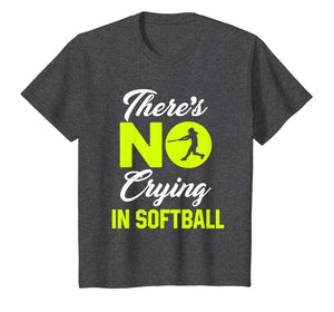 There's No Crying In Softball Funny Softball T-Shirt