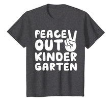 Load image into Gallery viewer, Peace Out Kindergarten T-Shirt Class of 2019 Graduation Gift T-Shirt