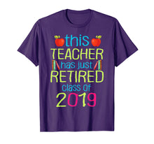 Load image into Gallery viewer, This teacher has just retired class of 2019 Retirement Shirt