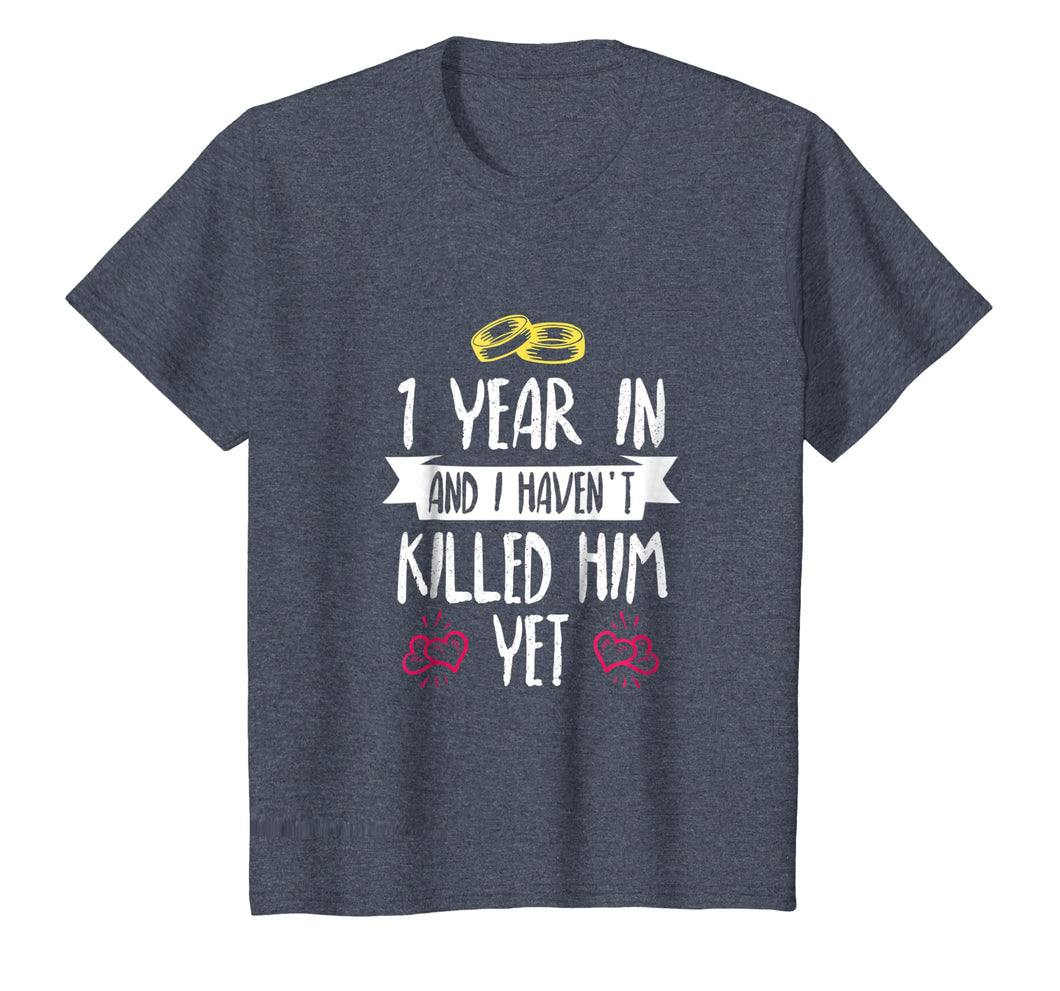 One Year In Shirt - 1st Year Anniversary Gift Idea for Her