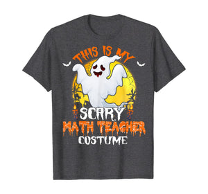This Is My Scary Math Teacher Costume Math Halloween Gifts T-Shirt
