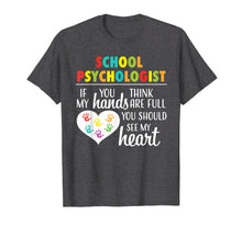 Load image into Gallery viewer, School Psychologist Heart Shirt Cute Gift for Women