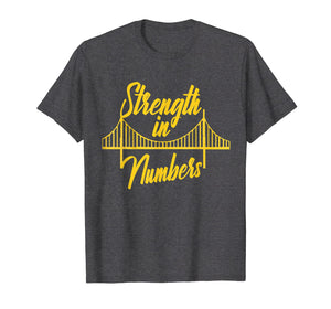 Strength In Number Shirt Golden State Bay Area Warriors Home
