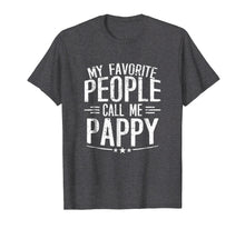 Load image into Gallery viewer, Funny shirts V-neck Tank top Hoodie sweatshirt usa uk au ca gifts for Mens My Favorite People Call Me Pappy T-shirt Dad Father Grandpa 2765082