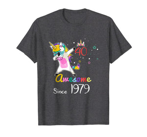Funny shirts V-neck Tank top Hoodie sweatshirt usa uk au ca gifts for Unicorn Dabbing Awesome Since 1979 40th Birthday Gift 2645213