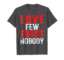Load image into Gallery viewer, Urban Hip Hop T-Shirt Love Few Trust Nobody