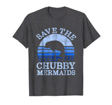 Load image into Gallery viewer, Funny shirts V-neck Tank top Hoodie sweatshirt usa uk au ca gifts for Save The Chubby Mermaids Vintage T Shirt 1148082