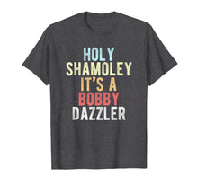Load image into Gallery viewer, Funny shirts V-neck Tank top Hoodie sweatshirt usa uk au ca gifts for Curse of Oak Island Holy Shamoley Bobby Dazzler Shirt 1416997