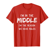 Load image into Gallery viewer, Funny shirts V-neck Tank top Hoodie sweatshirt usa uk au ca gifts for Middle Child Shirt I Am The Reason We Have Rules Siblings 1207040