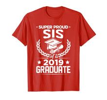 Load image into Gallery viewer, Funny shirts V-neck Tank top Hoodie sweatshirt usa uk au ca gifts for Super Proud Sis Sister Of A 2019 Graduate Graduation T-Shirt 1412924