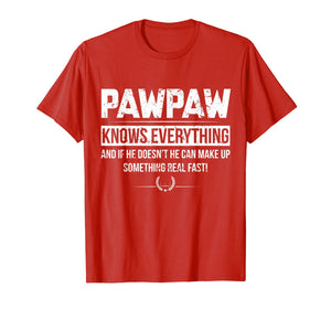 PAWPAW KNOW EVERYTHING FATHER'S DAY FUNNY TSHIRT