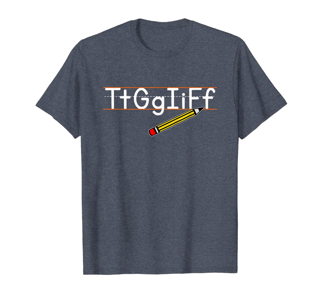 Tt Gg Ii Ff Tgif Funny Teachers Students T-Shirt