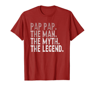 Pap Pap The Man The Myth The Legend Shirt Fathers Day Gifts