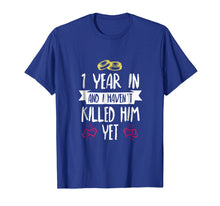Load image into Gallery viewer, One Year In Shirt - 1st Year Anniversary Gift Idea for Her