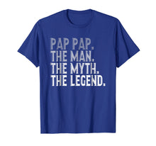 Load image into Gallery viewer, Pap Pap The Man The Myth The Legend Shirt Fathers Day Gifts
