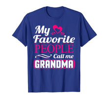 Load image into Gallery viewer, Funny shirts V-neck Tank top Hoodie sweatshirt usa uk au ca gifts for My Favorite People Call Me Grandma T-Shirt 1109380