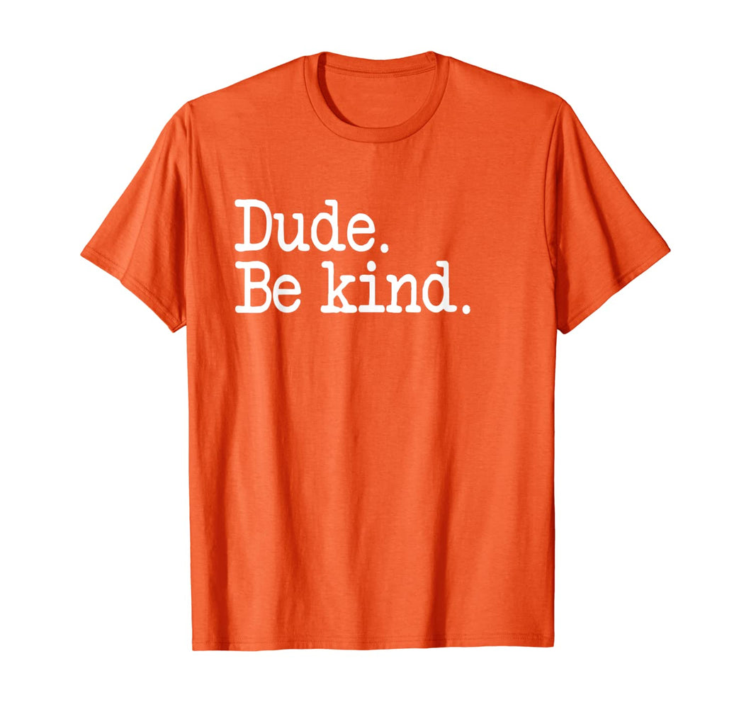 Unity Day Were Orange Tee Anti Bullying Dude Be kind T-Shirt