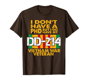 Funny shirts V-neck Tank top Hoodie sweatshirt usa uk au ca gifts for Vietnam Veteran T Shirt - Vietnam Veteran No PhD But DD-214 2148188