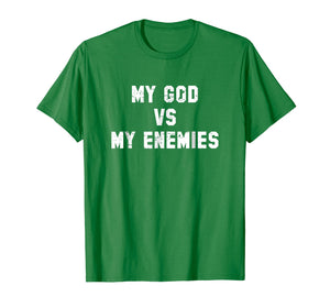 Funny shirts V-neck Tank top Hoodie sweatshirt usa uk au ca gifts for My God vs My Enemies Inspirational Christian T Shirt 2259165