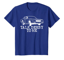Load image into Gallery viewer, Funny shirts V-neck Tank top Hoodie sweatshirt usa uk au ca gifts for Demolition Derby Funny Talk Derby To Me 1380818
