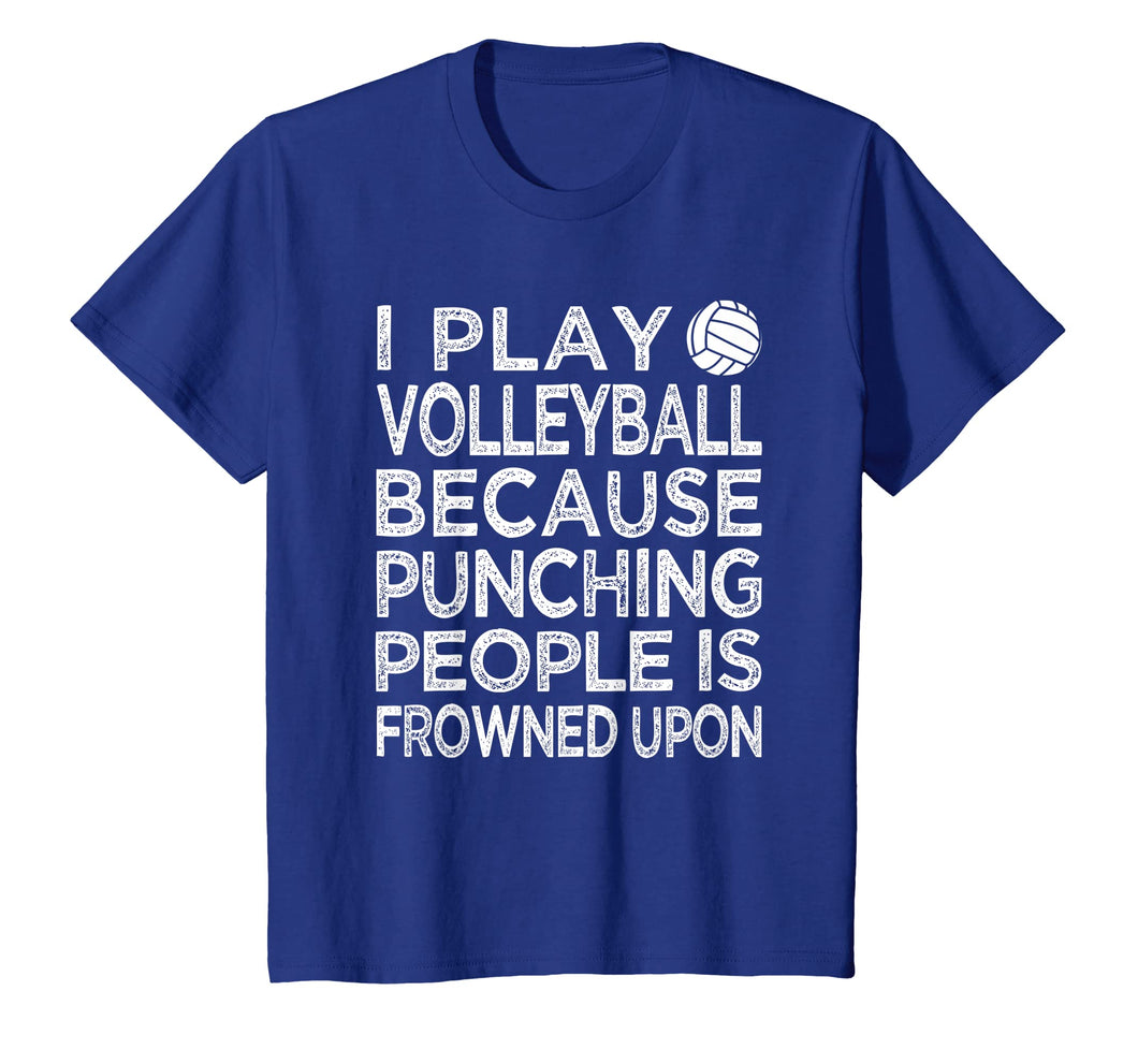 Funny shirts V-neck Tank top Hoodie sweatshirt usa uk au ca gifts for I Play Volleyball because punching people is frowned upon 1609836