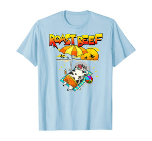 Roast Beef Cow On Beach Vacation Sun Tan T-Shirt
