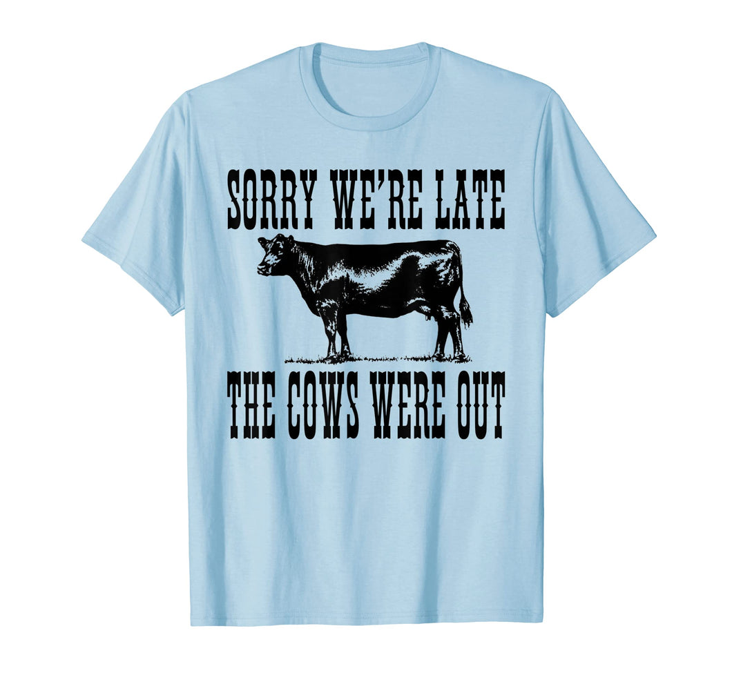 Funny shirts V-neck Tank top Hoodie sweatshirt usa uk au ca gifts for Sorry We're Late The Cows Were Out Funny Farming Cows Tshirt 1406629